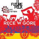 Ręce W Górę/Future Folk, Kozak System