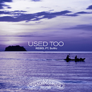 Used Too (feat. SoMo)/Rebel