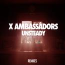 Unsteady (Lakechild Remixes)/X Ambassadors