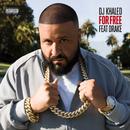 For Free (feat. Drake)/DJ キャレド/DJ KHALED