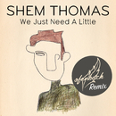 We Just Need A Little (Ofenbach Remix)/Shem Thomas