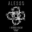 I Wanna Know (The Remixes) (feat. Nico & Vinz)/Alesso