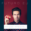 Futuro Eu (Edição Integral)/David Fonseca