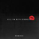 Kill Em With Kindness (Remixes)/Selena Gomez