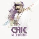Mi Criaturita/CHK