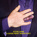 A Good Heart (Radio Edit)/Elton John