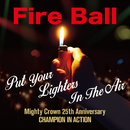 Put Your Lighters In The Air/Fire Ball