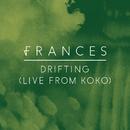 Drifting (Live From Koko)/Frances