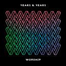 Worship (Todd Terry Remix)/Years & Years