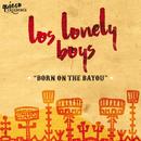 Born On The Bayou/Los Lonely Boys