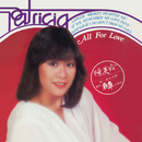 All For Love/Patricia Chan