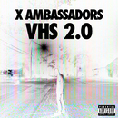 VHS 2.0/X Ambassadors