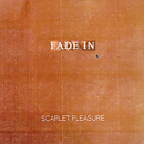 Fade In (Single Version)/Scarlet Pleasure