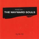 Nobody Loves.../The Wayward Souls