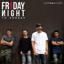Up To You (Audio)/Fridaynight To Sunday