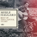 Merle Haggard - The Best Of The Capitol Years/Merle Haggard