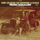 The Legend Of Bonnie & Clyde/Merle Haggard, The Strangers