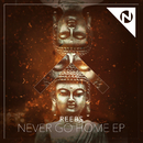 Never Go Home - EP (feat. Nomi)/Reebs
