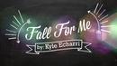 Fall For Me (Lyric Video)/Kyle Echarri