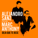 Deja Que Te Bese (feat. Marc Anthony)/Alejandro Sanz