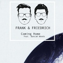 Coming Home (feat. Duncan Woods)/Frank & Friedrich
