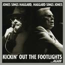 Kickin' Out The Footlights... Again: Jones Sings Haggard, Haggard Sings Jones/George Jones, Merle Haggard
