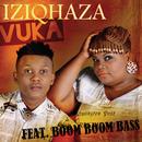 Vuka (feat. Boom Boom Bass)/Iziqhaza