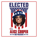 Elected (Alice Cooper For President 2016)/Alice Cooper