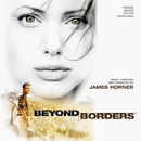 Beyond Borders (Original Motion Picture Soundtrack)/James Horner