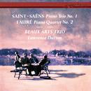 Saint-Saëns: Piano Trio No. 1 / Fauré: Piano Quartet No. 2/Beaux Arts Trio, Lawrence Dutton