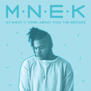 At Night (I Think About You) (Remixes)/MNEK