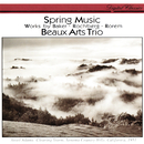 Rorem: Spring Music / Baker: Roots II / Rochberg: Piano Trio No. 3/Beaux Arts Trio