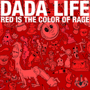 Red Is The Color Of Rage/Dada Life