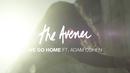 We Go Home (feat. Adam Cohen)/The Avener