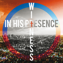Witness/In His Presence