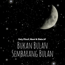 Bukan Bulan Sembarang Bulan/Daly Filsuf, Mawi, Ziela AF