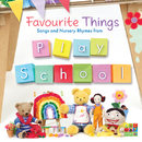 Favourite Things: Songs And Nursery Rhymes From Play School/Play School