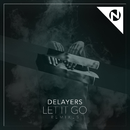 Let It Go (Remixes) (feat. Rhett Fisher)/Delayers