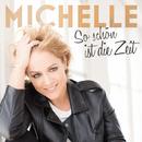 So schön ist die Zeit (Remix EP)/Michelle