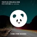 Stay With Me (feat. Adryanna)/Youth In Circles, OHM