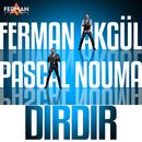 Dırdır (feat. Pascal Nouma)/Ferman Akgül