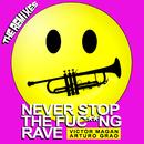 Never Stop The Fuc**ng Rave (The Remixes)/Víctor Magan, Arturo Grao