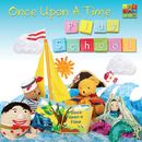 Once Upon A Time/Play School