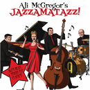 Jazzamatazz!/Ali McGregor