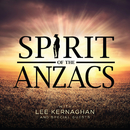 Spirit Of The Anzacs (Deluxe)/Lee Kernaghan