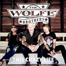 This Crazy Life/The Wolfe Brothers