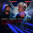A Hundred Years (Remixes)/Samu Haber, Niila