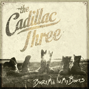 Bury Me In My Boots/The Cadillac Three