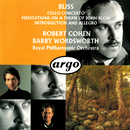 Bliss: Cello Concerto; Meditations On A Theme Of John Blow; Introduction And Allegro/Robert Cohen, Royal Philharmonic Orchestra, Barry Wordsworth