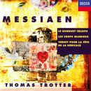 Messiaen: Le banquet céleste; Les corps glorieux; Verset pour la fête de la dédicace/Thomas Trotter